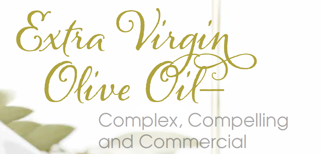 Extra Virgin Olive Oil: Complex, Compelling & Commercial